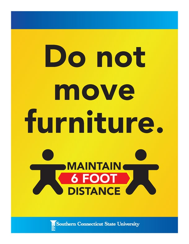 Do not move furniture. Maintain 6-foot distance.
